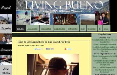 http://livingbueno.com/blog/2011/4/25/how-to-live-anywhere-in-the-world-for-free.html