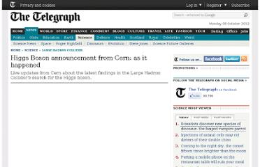 http://www.telegraph.co.uk/science/large-hadron-collider/9374788/Higgs-Boson-announcement-from-Cern-as-it-happened.html