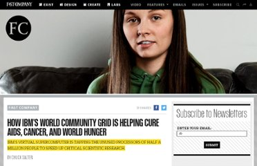http://www.fastcompany.com/1615161/how-ibms-world-community-grid-helping-cure-aids-cancer-and-world-hunger