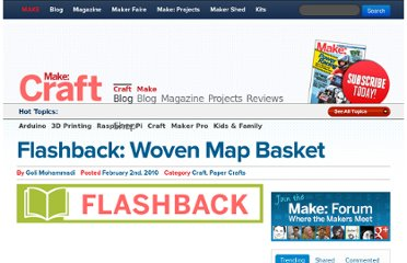 http://blog.makezine.com/craft/flashback_woven_map_basket/