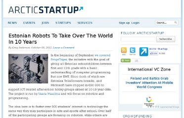 http://www.arcticstartup.com/2012/10/08/estonian-robots-to-take-over-the-world-in-10-years