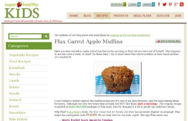 http://www.superhealthykids.com/healthy-kids-recipes/flax-carrot-apple-muffins.php