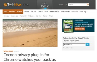 http://www.techhive.com/article/2011374/cocoon-privacy-plug-in-for-chrome-announced.html