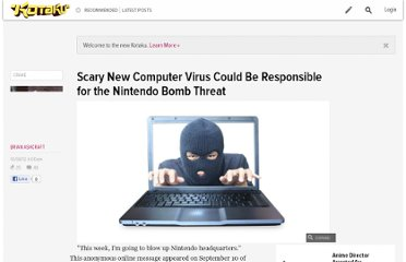 http://kotaku.com/5949757/scary-new-computer-virus-could-be-responsible-for-the-nintendo-bomb-threat