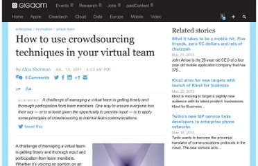 http://gigaom.com/2011/07/13/how-to-use-crowdsourcing-techniques-in-your-virtual-team/