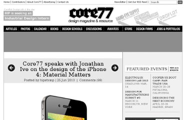 http://www.core77.com/blog/object_culture/core77_speaks_with_jonathan_ive_on_the_design_of_the_iphone_4_material_matters_16817.asp