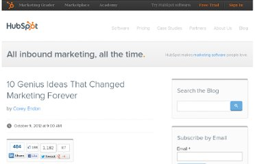 http://blog.hubspot.com/blog/tabid/6307/bid/33689/10-Genius-Ideas-That-Changed-Marketing-Forever.aspx