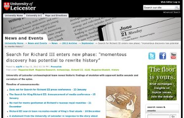 http://www2.le.ac.uk/news/blog/2012/september/search-for-richard-iii-enters-new-phase-201cmomentous-discovery-has-potential-to-rewrite-history201d