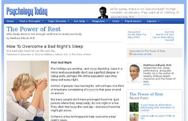 http://www.psychologytoday.com/blog/the-power-rest/201112/how-overcome-bad-nights-sleep