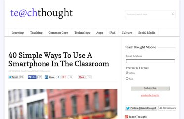 http://www.teachthought.com/technology/40-simple-ways-to-use-a-smartphone-in-the-classroom/