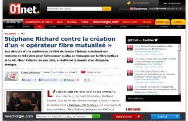 http://www.01net.com/editorial/577539/stephane-richard-contre-la-creation-d-un-operateur-fibre-mutualise/