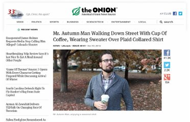http://www.theonion.com/articles/mr-autumn-man-walking-down-street-with-cup-of-coff,29866/