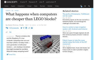 http://gigaom.com/2012/10/12/what-happens-when-computers-are-cheaper-than-lego-blocks/