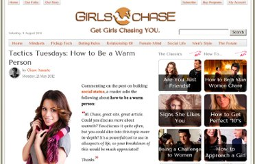 http://www.girlschase.com/content/tactics-tuesdays-how-be-warm-person