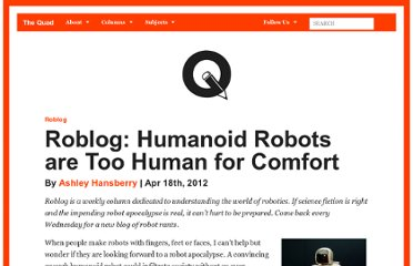 http://buquad.com/2012/04/18/roblog-humanoid-robots-are-too-human-for-comfort/