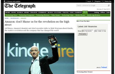 http://www.telegraph.co.uk/technology/amazon/9604296/Amazon-dont-blame-us-for-the-revolution-on-the-high-street.html#