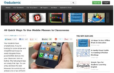http://edudemic.com/2012/10/40-quick-ways-to-use-mobile-phones-in-classrooms/
