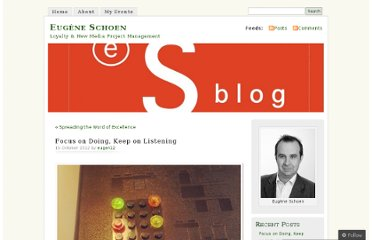 http://eugenschoen.com/2012/10/15/focus-on-doing-keep-on-listening/