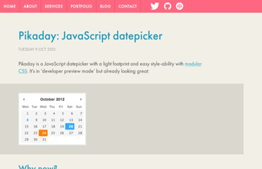 http://dbushell.com/2012/10/09/pikaday-javascript-datepicker/