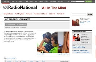 http://www.abc.net.au/radionational/programs/allinthemind/how-children-learn-best/4297754
