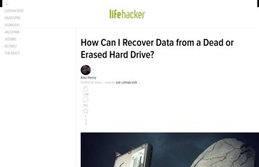 http://lifehacker.com/5951822/how-can-i-recover-data-from-a-dead-or-erased-hard-drive