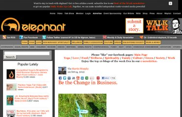 http://www.elephantjournal.com/2012/10/be-the-change-in-business/