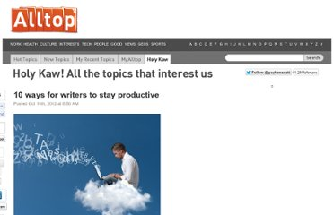 http://holykaw.alltop.com/10-ways-for-writers-to-stay-productive