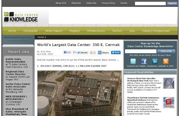 http://www.datacenterknowledge.com/special-report-the-worlds-largest-data-centers/worlds-largest-data-center-350-e-cermak/