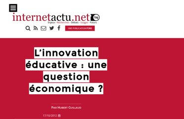 http://www.internetactu.net/2012/10/17/linnovation-educative-une-question-economique/