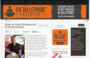 http://www.bulletproofexec.com/how-to-stay-bulletproof-at-restaurants/