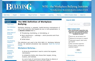 http://www.workplacebullying.org/individuals/problem/definition/