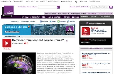 http://www.franceculture.fr/emission-science-publique-comment-fonctionnent-nos-neurones-2012-10-12