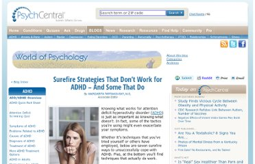 http://psychcentral.com/blog/archives/2012/08/23/surefire-strategies-that-dont-work-for-adhd-and-some-that-do/