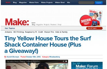 http://blog.makezine.com/2012/10/18/tiny-yellow-house-tours-the-surf-shack-container-house-plus-a-giveaway/