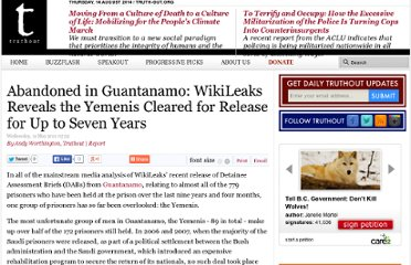 http://truth-out.org/news/item/1024:abandoned-in-guantanamo-wikileaks-reveals-the-yemenis-cleared-for-release-for-up-to-seven-years