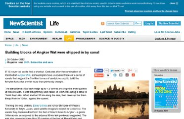 http://www.newscientist.com/article/mg21628874.300-building-blocks-of-angkor-wat-were-shipped-in-by-canal.html