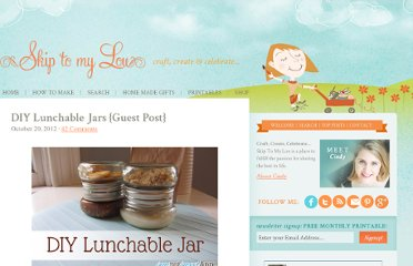 http://www.skiptomylou.org/2012/10/20/diy-lunchable-jars-guest-post/