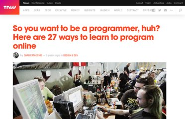 http://thenextweb.com/dd/2012/10/21/so-you-want-to-be-a-programmer-huh-heres-25-ways-to-learn-online/
