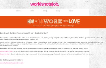 http://workisnotajob.com/en/how-to-find-work-you-love