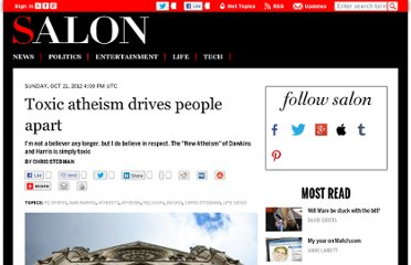 http://www.salon.com/2012/10/21/toxic_atheism_drives_people_apart/