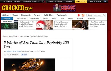 http://www.cracked.com/article_15963_5-works-art-that-can-probably-kill-you.html
