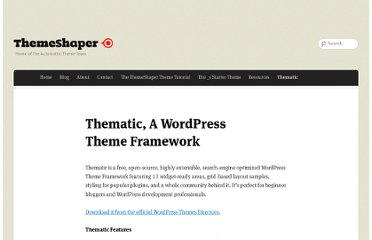 http://themeshaper.com/thematic/