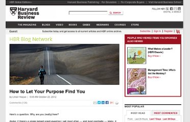 http://blogs.hbr.org/haque/2012/10/how_to_let_your_purpose_find_y.html