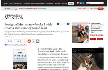 http://www.csmonitor.com/Books/2012/1022/Foreign-affairs-23-new-books-I-wish-Obama-and-Romney-would-read/The-Invisible-Arab-The-Promise-and-Peril-of-the-Arab-Revolution-by-Marwan-Bishara