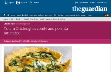 http://www.guardian.co.uk/lifeandstyle/2010/jul/31/comte-polenta-tart-recipe-ottolenghi