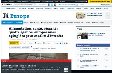 http://www.lemonde.fr/europe/article/2012/10/11/alimentation-sante-securite-quatre-agences-europeennes-epinglees-pour-conflits-d-interets_1774145_3214.html