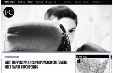 http://www.fastcompany.com/3002282/what-happens-when-superpowered-customers-meet-smart-touchpoints
