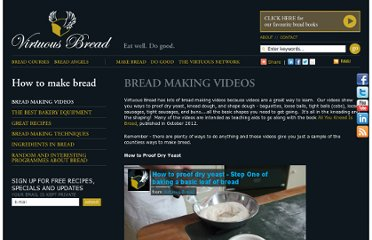 http://www.virtuousbread.com/how-to-make-bread/four-videos-that-show-you-how-to-bake-bread/
