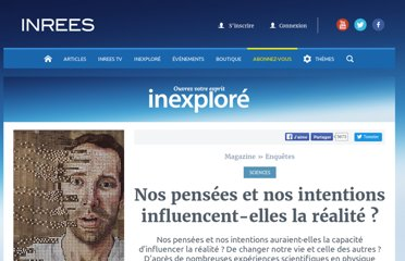 http://www.inrees.com/articles/Nos-pensees-et-nos-intentions-influenceraient-elles-la-realite/