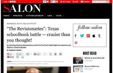 http://www.salon.com/2012/10/24/the_revisionaries_texas_schoolbook_battle_%e2%80%94_crazier_than_you_thought/
